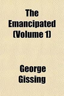 The Emancipated (Volume 1); A Novel