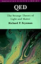By Richard Phillips Feynman - QED: The Strange Theory of Light and Matter (11/15/88)