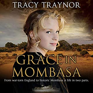 Grace in Mombasa     From War Torn England to Historic Mombasa, a Life in Two Parts               Auteur(s):                                                                                                                                 T. N. Traynor                               Narrateur(s):                                                                                                                                 Stevie Zimmerman                      Durée: 7 h et 25 min     Pas de évaluations     Au global 0,0