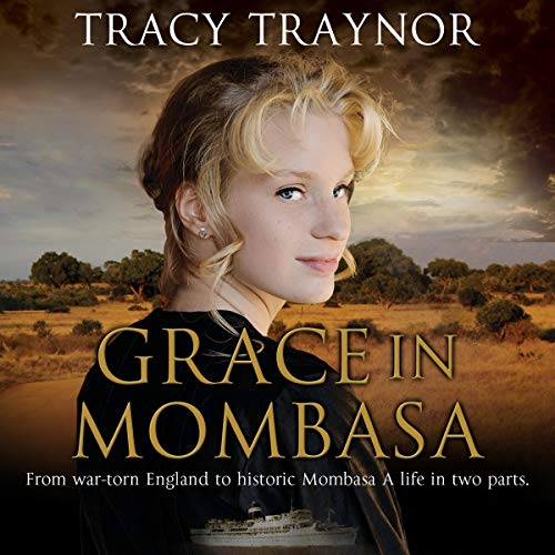 Grace in Mombasa     From War Torn England to Historic Mombasa, a Life in Two Parts               By:                                                                                                                                 T. N. Traynor                               Narrated by:                                                                                                                                 Stevie Zimmerman                      Length: 7 hrs and 25 mins     1 rating     Overall 1.0