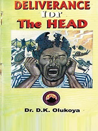Deliverance for the Head by Dr. D. K. Olukoya(2013-05-18)