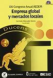 Empresa global y mercados locales. XXI Congreso Anual AEDEM 2007 Madrid (Libros profesionales)