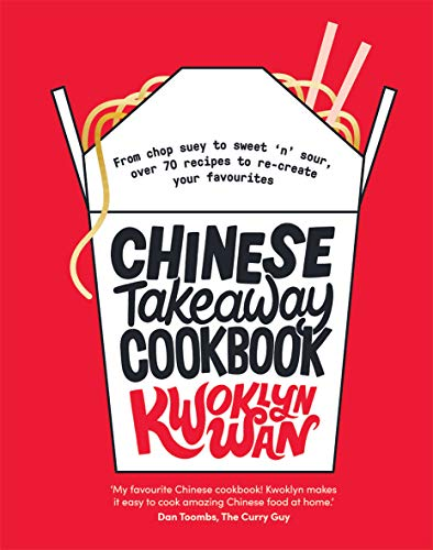 Chinese Takeaway Cookbook: From chop suey to sweet \'n\' sour, over 70 recipes to re-create your favourites