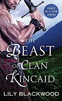 The Beast of Clan Kincaid (Highland Warrior Book 1) by [Lily Blackwood]