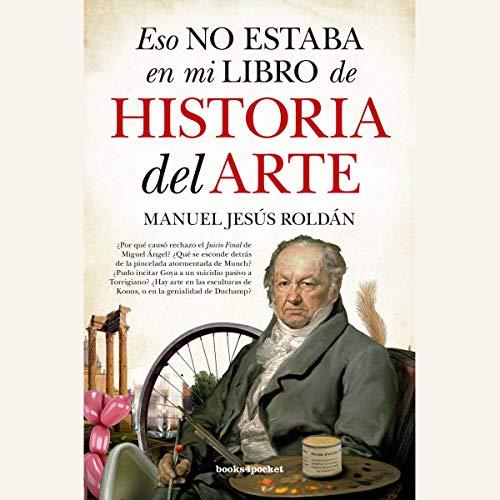 Eso no estaba en mi libro de Historia del Arte (Narración en Castellano) [That Was Not in My Art History Book] audiobook cover art