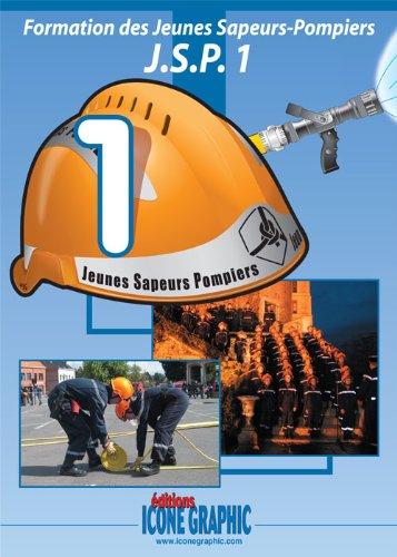 Livre : Formation des Jeunes Sapeurs-Pompiers Niveau 1 - JSP1