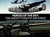 Heroes of The Sky: The Real Mighty Eighth Air Force (2020)