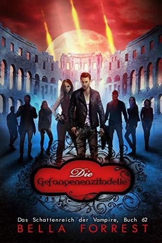 Das Schattenreich der Vampire 62: Die Gefangenenzitadelle