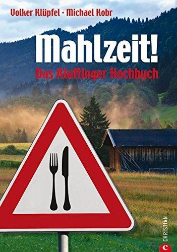Mahlzeit! - Das Kluftinger Allgäu Kochbuch von Volker Klüpfel (30. Juni 2014) Gebundene Ausgabe