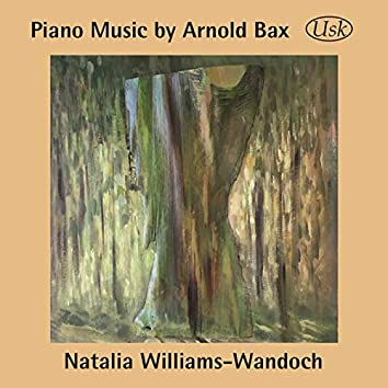 Piano Music by Arnold Bax
