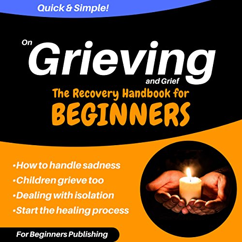 On Grieving and Grief: The Recovery Handbook for Beginners audiobook cover art