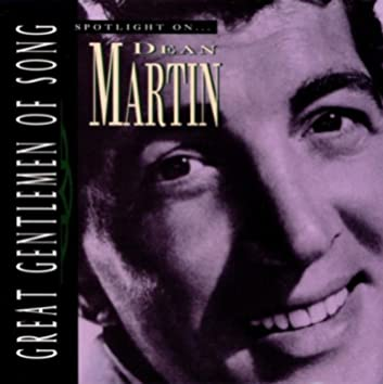 Great Gentlemen Of Song / Spotlight On Dean Martin