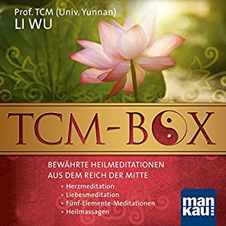 TCM-Box     Bewährte Heilmeditationen aus dem Reich der Mitte              Autor:                                                                                                                                 Li Wu                               Sprecher:                                                                                                                                 Verena Rendtorff                      Spieldauer: 3 Std. und 31 Min.     12 Bewertungen     Gesamt 4,1
