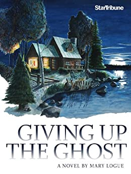 Giving up the Ghost by [Mary Logue]