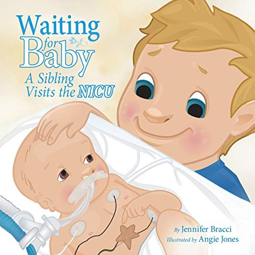 Compare Textbook Prices for Waiting For Baby: A Sibling Visits the Nicu  ISBN 9781452545493 by Bracci, Jennifer
