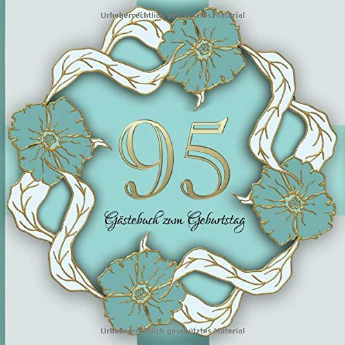 Gästebuch zum Geburtstag: 95 Jahre I Edles Vintage Cover in Gold und Grün I für 30 Gäste I für...