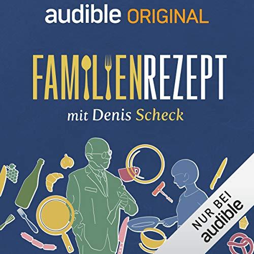 Familienrezept - mit Denis Scheck