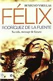 Felix Rodriguez De La Fuente (Biografias Y Memorias)
