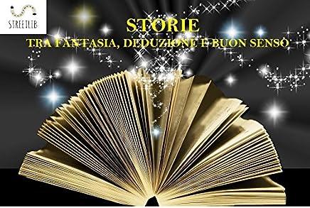 STORIE tra fantasia, deduzione e buon senso