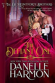 The Defiant One (The De Montforte Brothers, Book 3) by [Danelle Harmon]