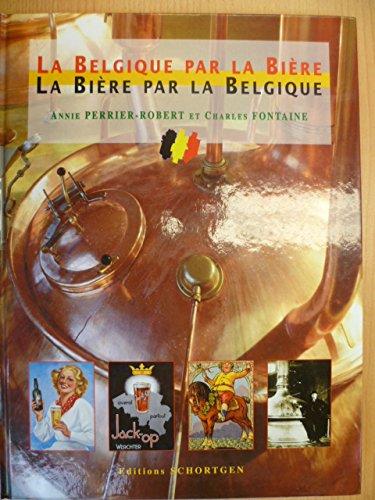 La Belgique par la Bière, la bière par la Belgique