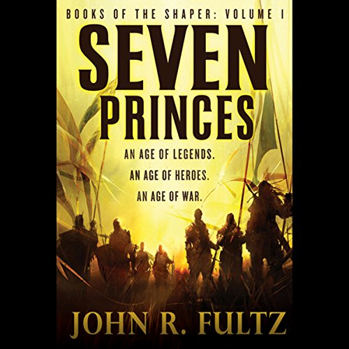 Seven Princes     Books of the Shaper, Volume 1              By:                                                                                                                                 John R. Fultz                               Narrated by:                                                                                                                                 David De Vries                      Length: 17 hrs and 25 mins     28 ratings     Overall 2.9