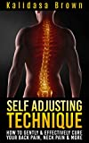 Self Adjusting Technique: How To Gently & Effectively Cure Your Back Pain, Neck Pain & More (English Edition)