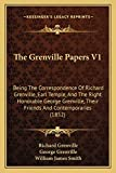 The Grenville Papers V1: Being The Correspondence Of Richard Grenville, Earl Temple, And The Right Honorable George Grenville, Their Friends And Contemporaries (1852)