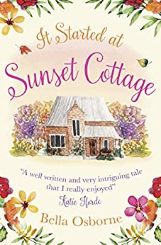 It Started at Sunset Cottage: A gorgeously uplifting and heartwarming romantic comedy to escape with by [Bella Osborne]