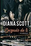 Después de ti: Novela romántica Más de 100.000 lectores han leído esta saga (Saga Infidelidades)