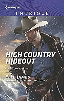 High Country Hideout (Covert Cowboys, Inc. Book 7) by [Elle James]