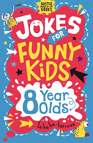 Jokes for Funny Kids: 8 Year Olds (Buster Laugh-a-lot Books)