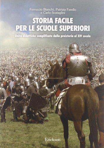 Storia facile per le scuole superiori. Unità didattiche semplificate. Dalla preistoria al XIV secolo (Vol. 1)