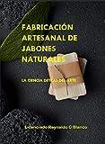 Fabricacion artesanal de jabones naturales: La Ciencia detras del Arte.
