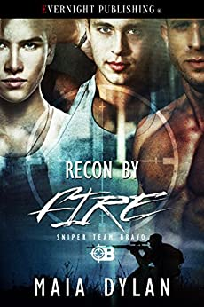Recon by Fire (Sniper Team Bravo Book 3) by [Maia Dylan]