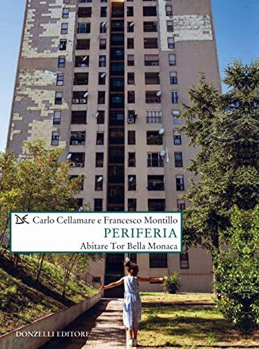 Periferia. Abitare Tor Bella Monaca