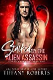 Stalked by the Alien Assassin: An Alien Romance (Aliens Among Us Book 2)