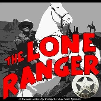 The Lone Ranger: 50 Western Golden Age Vintage Cowboy Radio Episodes