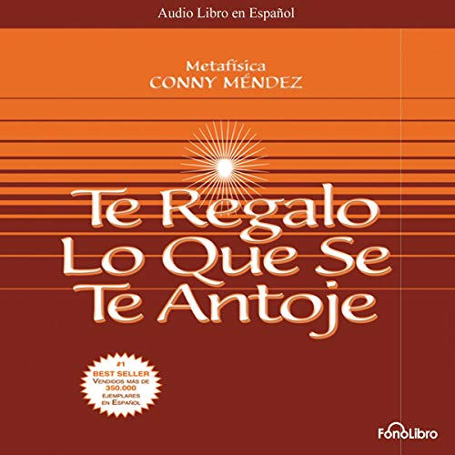 Te Regalo Lo Que Se Te Antoje [Your Heart's Desire]                   By:                                                                                                                                 Conny Mendez                               Narrated by:                                                                                                                                 Isabel Varas                      Length: 1 hr and 32 mins     46 ratings     Overall 4.5