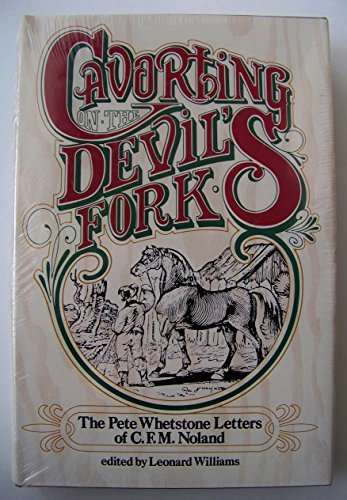 Cavorting on the Devils Fork: The Pete Whetstone letters of C.F.M. Noland