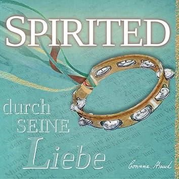 Spirited (Durch seine Liebe (Live))