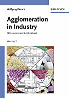 Agglomeration in Industry, 2 Volume Set: Occurrence and Applications