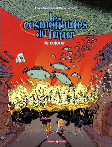 Les cosmonautes du futur, tome 2 : Le retour de Manu Larcenet (avril 2001) Album