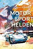 Motorsporthelden: Die große Zeit des Rennsports