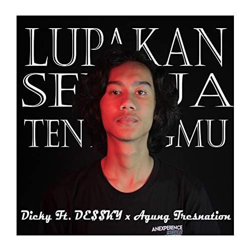Dicky feat. DE$$KY & Agung Tresnation