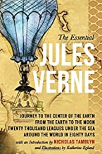 The Essential Jules Verne with an Introduction by Nicholas Tamblyn, and Illustrations by Katherine Eglund