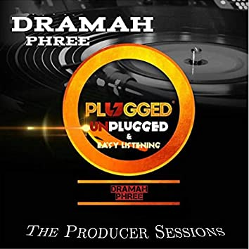 The Producer Sessions (Plugged, Unplugged & Easy Listening)