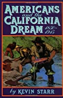 Americans and the California Dream, 1850-1915 by Kevin Starr(1986-12-04)