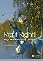 Rig it Right! Maya Animation Rigging Concepts, 2nd edition