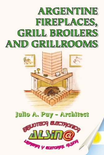 Argentine Fireplaces, Grill Broilers and Grillrooms (English Edition)